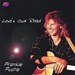 Frankie Fuchs Love's Own Road
