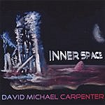 David Michael Carpenter Inner Space
