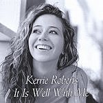 Kerrie Roberts It Is Well With Me