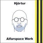 Hjortur Alfarspace Work