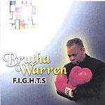 Brutha Warren F.I.G.H.T.S.