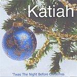 Katiah 'Twas The Night Before Christmas