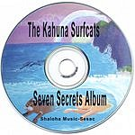 Kahuna Surfcats Seven Secrets: Stories And Song For Kids In Spirit