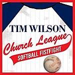 Tim Wilson Church League Softball Fistfight