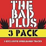 The Bad Plus The Bad Plus 3 Pak