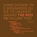 The Roots Home Grown! The Beginner's Guide To Understanding The Roots, Vo.2 (Edited)