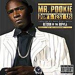 Mr. Pookie Don't Test Us (Parental Advisory) (Single)
