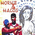 Hornz & Halos Music, Money & Enemies