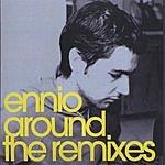 Ennio Around (The Remixes)