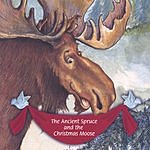 CJ Conner The Ancient Spruce And The Christmas Moose