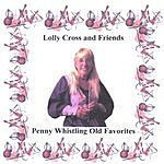Lolly Cross Penny Whistling Old Favorites