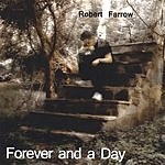 Robert Farrow Forever And A Day