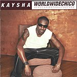 Kaysha WorldWideChico