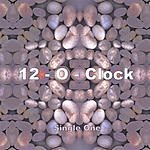 12 O'Clock Single One
