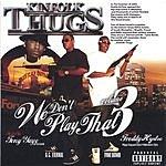 Kinfolk Thugs We Don't Play That Vol.3 (Parental Advisory)