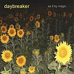 Daybreaker As If By Magic