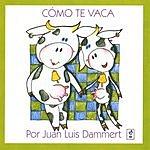 Juan Luis Dammert Como Te Vaca