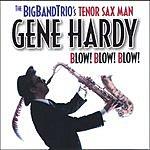 Gene Hardy Blow! Blow! Blow!