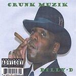 Billy-D Crunk Muzik (Parental Advisory)