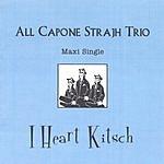 All Capone Strajh Trio I Heart Kitsch (Maxi-Single)