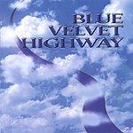 Blue Velvet Highway Blue Velvet HIghway