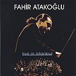 Fahir Atakoglu Live In Istanbul