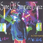 Chad Hopkins Same Old Song And Dance
