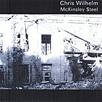 Chris Wilhelm McKinsley Steel