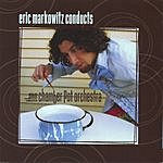 The Chamber Pot Orchestra Eric Markowitz Conducts
