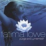 Fatima Lowe Purge And Re-Member