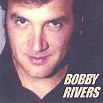 Bobby Rivers Bobby Rivers