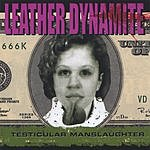 Leather Dynamite Testicular Manslaughter (Parental Advisory)