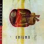 Enigma Hello & Welcome