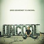 Greg Behrendt Greg Behrendt Is Uncool (Parental Advisory)