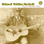 Blind Willie McTell Pig 'N Whistle Red