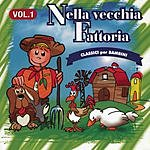 Dolores Olioso Nella Vecchia Fattoria: Classici Per Bambini, Vol.1
