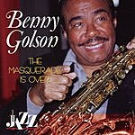 Benny Golson The Masquerade Is Over
