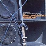 Inner Circle Heavyweight Dub/Killer Dub