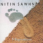 Nitin Sawhney Migration
