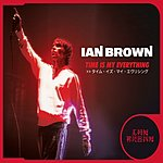 Ian Brown Time Is My Everything