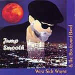 West Side Wayne & The Boulevard Band Jump Smooth