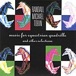 Randall Michael Tobin Music For Equestrian Quadrille And Other Selections