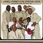 Larnell Starkey & The Spiritual Seven Gospel Singers Be Careful How You Treat Me