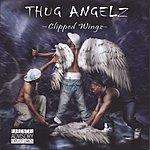 Thug Angelz Clipped Wingz (Parental Advisory)