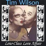 Tim Wilson Low Class Love Affair