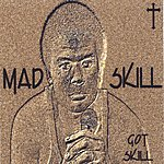 Mad Skill Got Skill