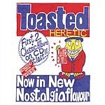 Toasted Heretic Now In New Nostalgia Flavour