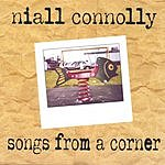 Niall Connolly Songs From A Corner