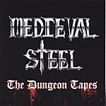 Medieval Steel The Dungeon Tapes