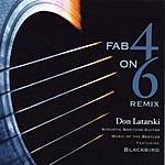 Don Latarski Fab 4 On 6 Remix
